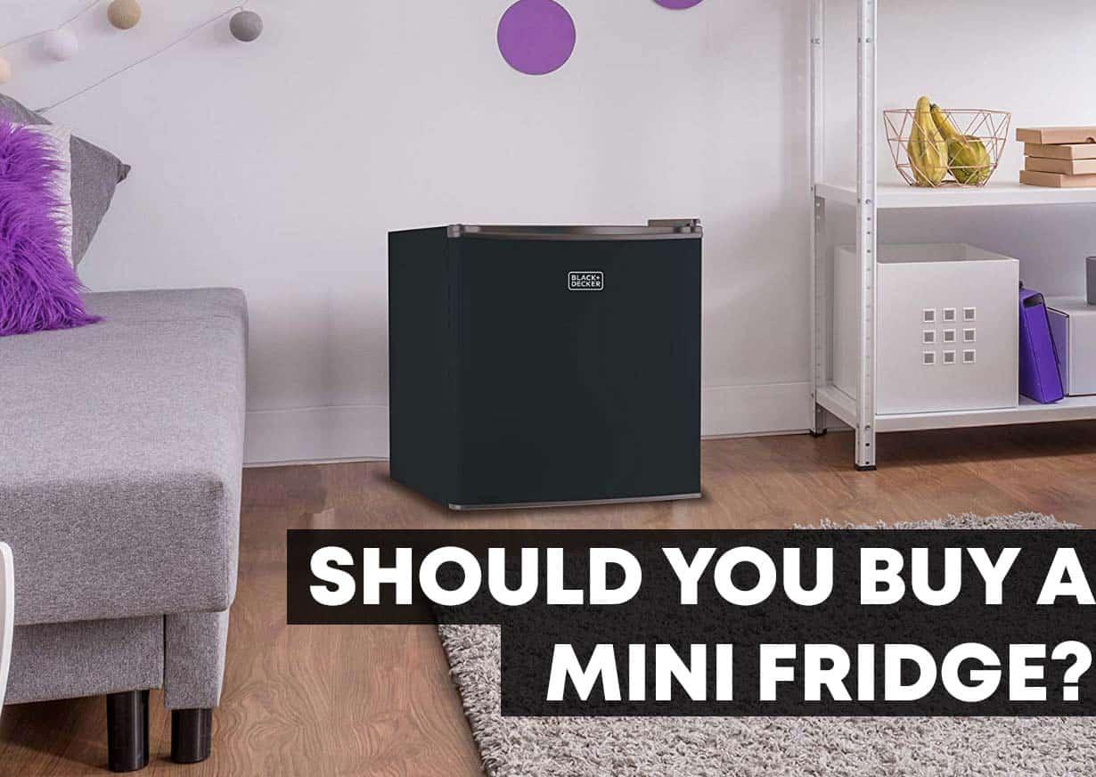 Should You buy a Mini Fridge