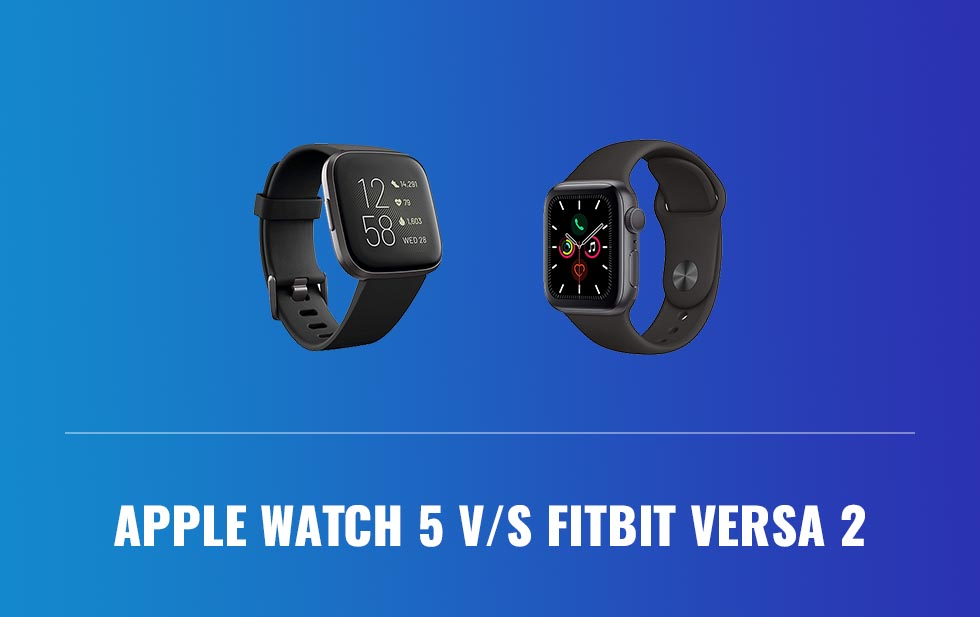 Apple Watch 5 vs Fitbit Versa 2